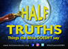 Half Truths Sermon Series