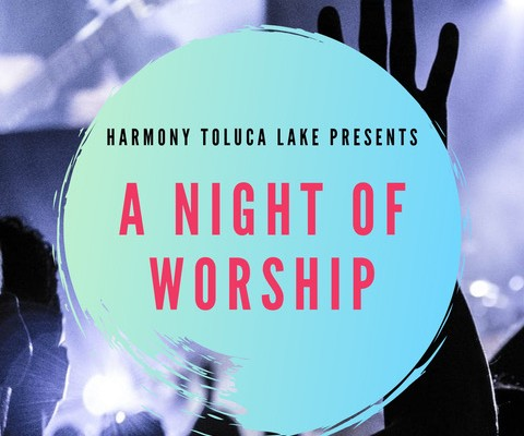 Harmony Toluca Lake Worship Night